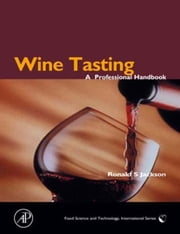 Wine Tasting: A Professional Handbook ebook by Jackson, Ronald S.