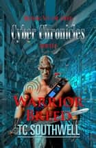 The Cyber Chronicles VI: Warrior Breed ebook by T C Southwell