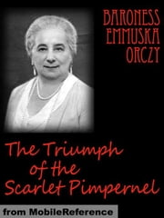 The Triumph Of The Scarlet Pimpernel (Mobi Classics) ebook by Baroness Orczy