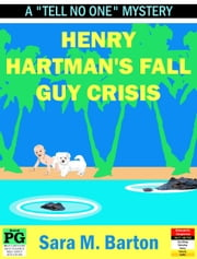 Henry Hartman's Fall Guy Crisis ebook by Sara Barton