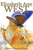 The Blessing of Marriage ebook by Elizabeth Ann West