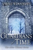 Guardians of Time (The After Cilmeri Series) ebook by Sarah Woodbury