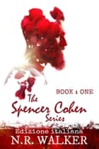 Spencer Cohen - Libro I Ebook di N. R. Walker