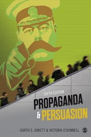 Propaganda & Persuasion ebook by Dr. Garth S Jowett,Victoria J. O'Donnell