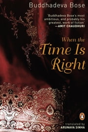When the Time Is Right ebook by Buddhadeva Bose