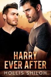 Harry Ever After - shifters and partners ebook by Hollis Shiloh
