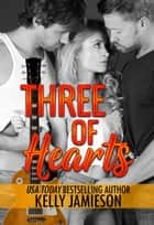 Three of Hearts ebook by Kelly Jamieson