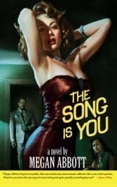 The Song Is You - A Novel ebook by Megan Abbott
