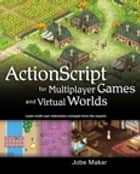 ActionScript for Multiplayer Games and Virtual Worlds ebook by Jobe Makar