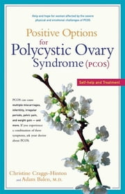 Positive Options for Polycystic Ovary Syndrome (PCOS) - Self-Help and Treatment ebook by Christine Craggs-Hinton