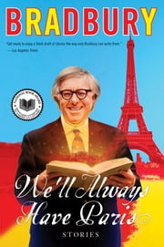 We'll Always Have Paris - Stories ebook by Ray Bradbury