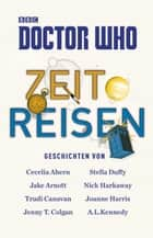 Doctor Who: Zeitreisen ebook by Cecilia Ahern, Stella Duffy, Jake Arnott,...
