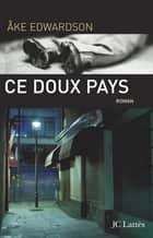Ce doux pays ebook by Åke Edwardson
