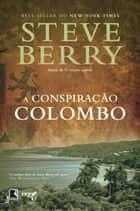 A conspiração colombo ebook by Steve Berry