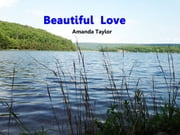 Beautiful Love ebook by A.L. Taylor
