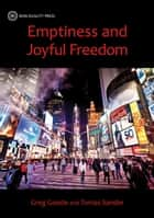 Emptiness and Joyful Freedom ebook by Greg Goode,Tomas Sander