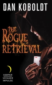 The Rogue Retrieval ebook by Dan Koboldt
