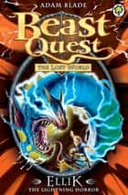 Beast Quest: Ellik the Lightning Horror - Series 7 Book 5 ebook by Adam Blade