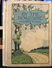 By The Roadside ebook by Katherine M. Yates