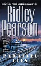 Parallel Lies ebook by Ridley Pearson