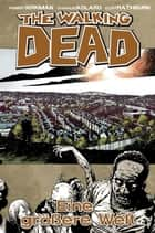 The Walking Dead 16: Eine größere Welt ebook by Robert Kirkman, Charlie Adlard