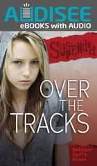 Over the Tracks ebook by Book Buddy Digital Media, Heather Duffy Stone