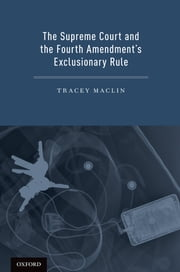 The Supreme Court and the Fourth Amendment's Exclusionary Rule ebook by Tracey Maclin