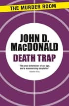 Death Trap ebook by John D. MacDonald