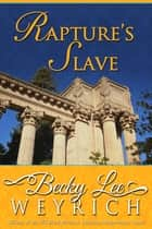 Rapture's Slave ebook by Becky Lee Weyrich