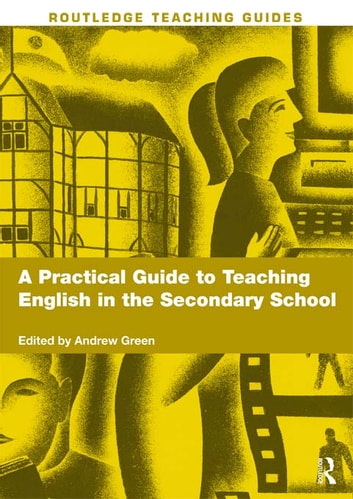 A Practical Guide to Teaching English in the Secondary School ebook by