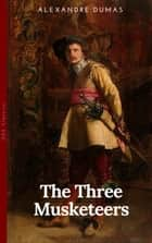 THE THREE MUSKETEERS - Complete Collection: The Three Musketeers, Twenty Years After, The Vicomte of Bragelonne, Ten Years Later, Louise da la Valliere & The Man in the Iron Mask: Adventure Classics ebook by Alexandre Dumas, William Robson