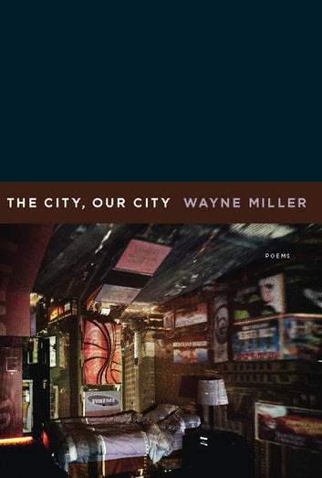 The City, Our City ebook by Wayne Miller