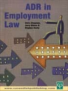 ADR in Employment Law ebook by Stephen Hardy,Jerry Gibson,Chris Chapman