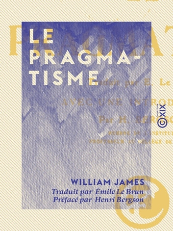 Le Pragmatisme ebook by William James,Henri Bergson