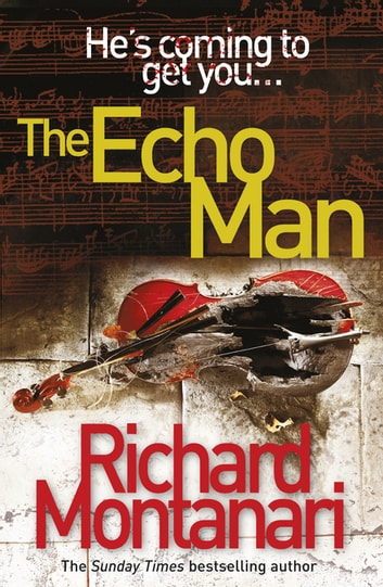 The Echo Man - (Byrne & Balzano 5) eBook by Richard Montanari