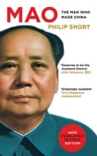 Mao - The Man Who Made China ebook by Philip Short