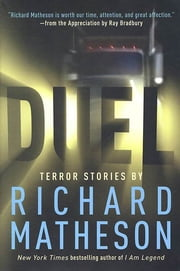 Duel - Terror Stories by Richard Matheson ebook by Richard Matheson,Ray Bradbury