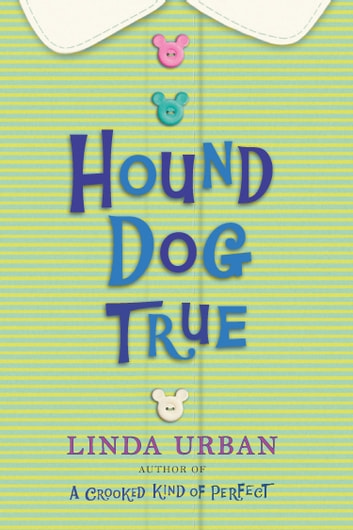Hound Dog True eBook by Linda Urban
