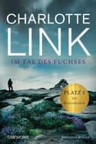 Im Tal des Fuchses - Roman eBook by Charlotte Link