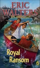 Royal Ransom ebook by Eric Walters