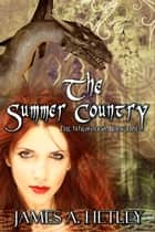 The Summer Country ebook by James A. Hetley