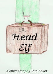 Head Elf ebook by Iain Baker