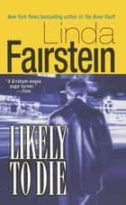 Likely to Die ebook by Linda Fairstein