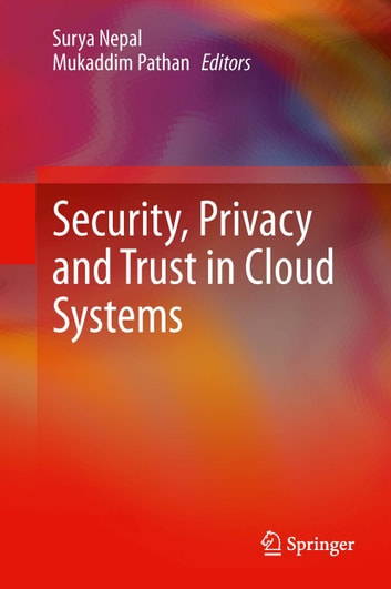 Security, Privacy and Trust in Cloud Systems ebook by