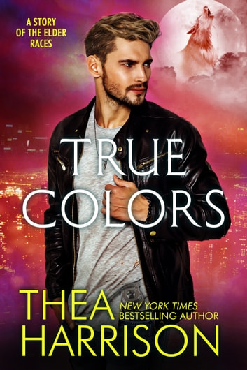 True Colors - A Novella of the Elder Races ebook by Thea Harrison
