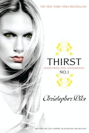 Thirst No. 1 - The Last Vampire, Black Blood, Red Dice ebook by Christopher Pike