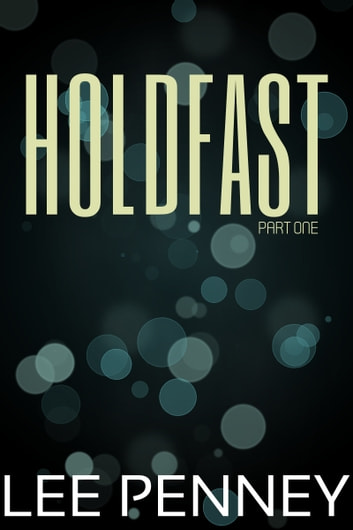 Holdfast (part one) ebook by Lee Penney