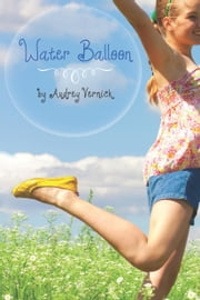 Water Balloon ebook by Audrey Vernick