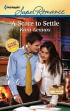 A Score to Settle ebook by Kara Lennox