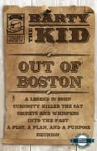 Out Of Boston: Barty The Kid, Vol. 1, Issues 1-6 ebook by E-Book